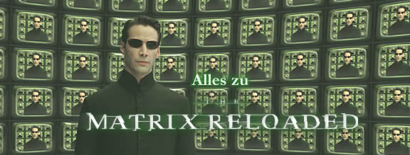 Alles zu Matrix Reloaded